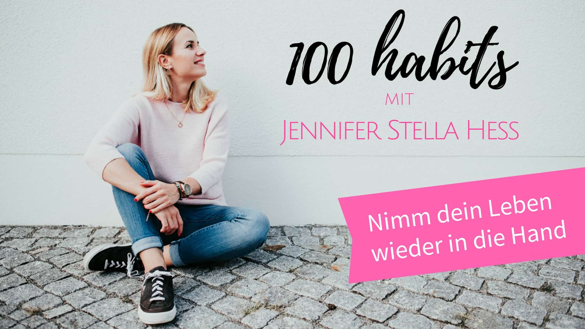 100 HABITS - mit Jennifer Stella Hess - Podcast auf iTunes
